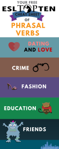Poster for phrasal verb cheat sheet. shows categories: dating and love, crime, fashion, friends