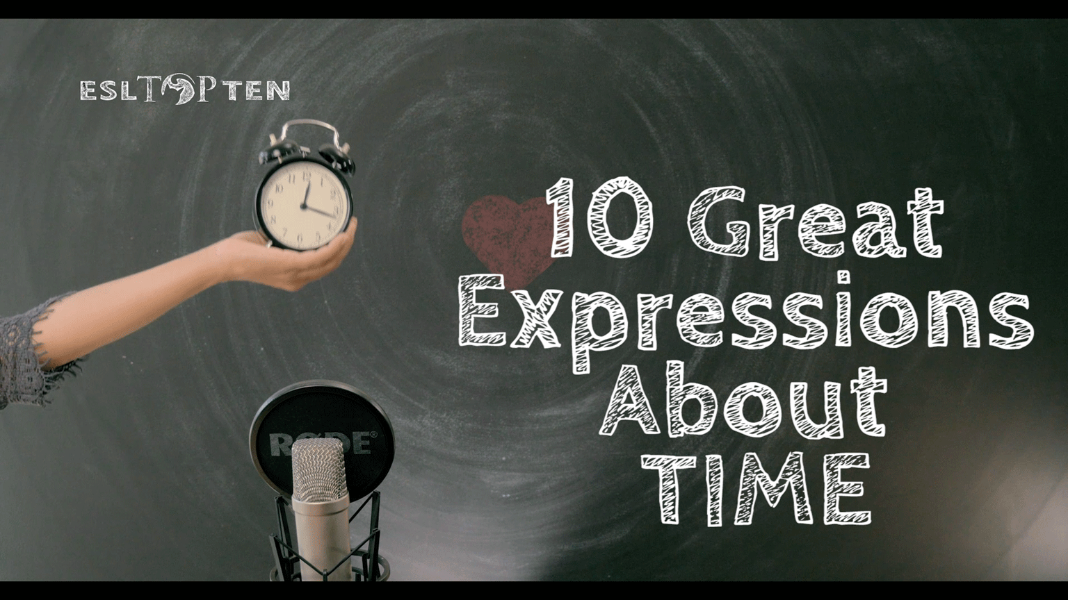10 Expressions About Time Nessa Palmer ESL TOP TEN